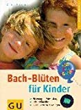Bachbl�ten-Therapie: Bach-Bl�ten f�r Kinder