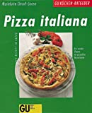 Pizza: Pizza italiana. Ein rundes Thema in reizvollen Variationen