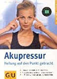 Akupressur: Akupressur, Heilung auf den Punkt gebracht