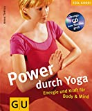 Yoga: Power durch Yoga. Energie und Kraft fr Body und Mind.
