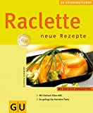 Raclette: Raclette. GU KchenRatgeber
