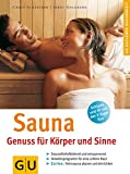 Sauna: Sauna. Genuss fr Krper und Sinne