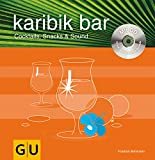 Cocktails: Karibic bar. Mixen mit CD. Cocktails, Snacks und Sound