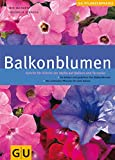 Balkonpflanzen: Balkonblumen: Schritt fr Schritt zur Idylle auf Balkon und Terrasse