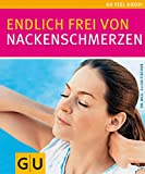 Nackenschmerzen: Endlich frei von Nackenschmerzen