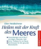 Thalasso: Heilen mit der Kraft des Meeres: Anwendungen von A bis Z mit Algen, Meersalz, Sole. Extra: Thalasso fr zu Hause. Kochrezepte.: Anwendungen von A bis ... Kochrezepte fr die gesunde Meereskche