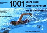 Schwimmen: 1001 Spielformen und bungsformen im Schwimmen