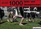 Aufwrmen: 1000 Spiel- und bungsformen zum Aufwrmen