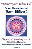 Bachblten-Therapie: Neue Therapien mit Bach-Blten, Bd.2