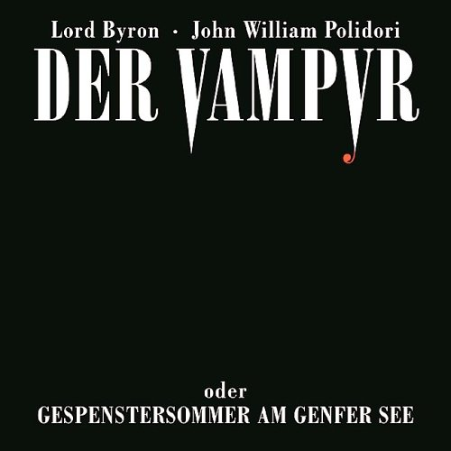 Byron, Lord / Polidori, John William / Gustavus, Frank - Vampyr, Der - oder Gespenstersommer am Genfer See