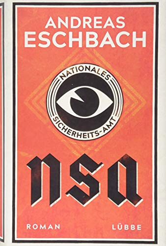 Andreas Eschbach - NSA. Nationales Sicherheits-Amt