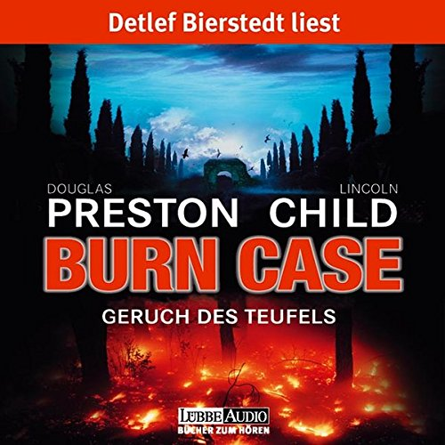 Douglas Preston & Lincoln Child - Burn Case - Geruch des Teufels