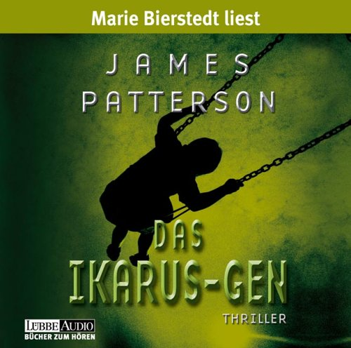 Patterson, James - Ikarus-Gen, Das