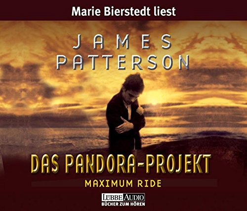 James Patterson - Das Pandora-Projekt (Maximum Ride 1)