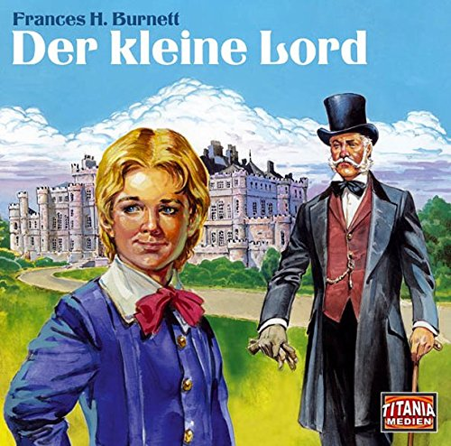 Burnett, Frances H. - kleine Lord, Der