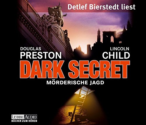 Preston, Douglas / Child, Lincoln - Dark Secret - Mörderische Jagd