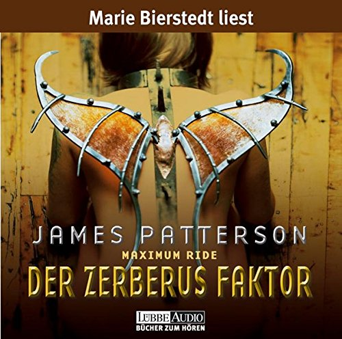 James Patterson - Der Zerberus-Faktor (Maximum Ride 2)