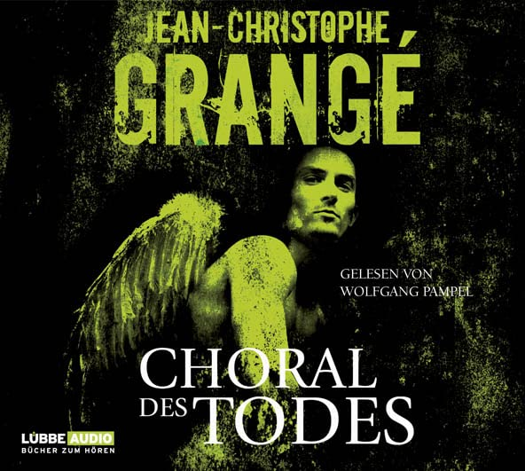 Grangé, Jean-Christophe - Choral des Todes (Hörbuch)