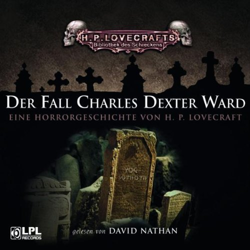 Lovecraft, H. P. - Fall Charles Dexter Ward, Der (Hörbuch)