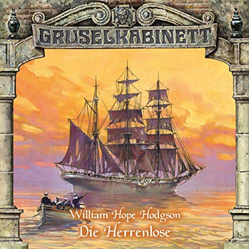 Hodgson, William Hope - Herrenlose, Die (Gruselkabinett 53) (Hörspiel)