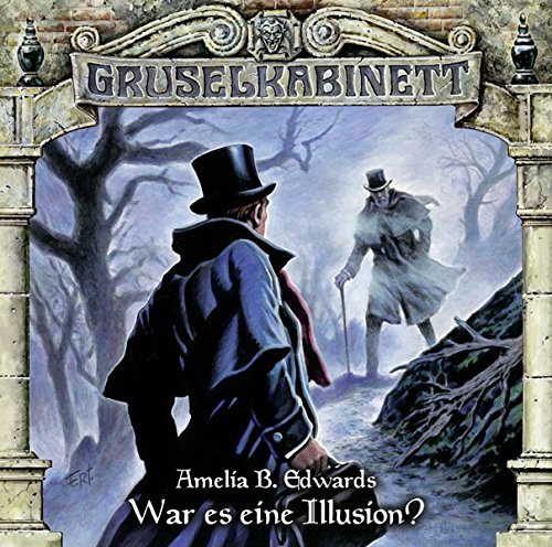 Amelia B. Edwards – War es eine Illusion? (Gruselkabinett 113)