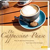 Cappuccino: Die Cappuccino-Pause. Wenn du dich heute freuen kannst, dann warte nicht bis morgen