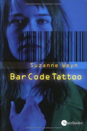 Weyn, Suzanne - Bar Code Tattoo