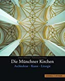 Kirchen: Die Mnchner Kirchen: Architektur-Kunst-Liturgie