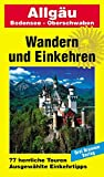 Wanderwege: Allgu - Oberschwaben - Bodensee. Herrliche Wanderwege - Gemtliche Gasthfe: Wandern und Einkehren. 77 herrliche Touren. Ausgewhlte Einkehrtipps