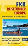 FKK-Reisen: FKK-Reisefhrer Europa 2010: Die besten Anlagen - Die schnsten Strnde - FKK-Campingpltze - FKK-Clubanlagen - FKK-Strnde - Fkk-Organisationen