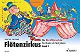 Musizieren: Fltenzirkus. Die Blockfltenschule fr Kinder ab fnf Jahren: Fltenzirkus 1: Die Blockfltenschule fr Kinder ab 5 Jahre: BD 1