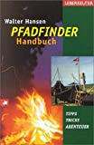 Pfadfinder: Das Pfadfinder-Handbuch: Tipps, Tricks, Abenteuer
