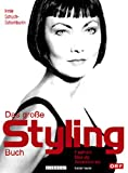 Haarstyling: Das groe Styling- Buch.
