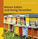 Honig: Bienen halten und Honig machen