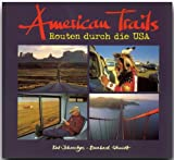 USA: American Trails. Routen durch die USA