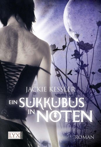 Kessler, Jackie - Ein Sukkubus in Nöten (Hell on Earth 1)