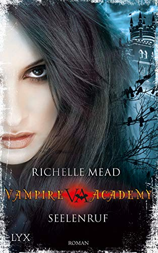 RICHELLE MEAD - Seelenruf (Vampire Academy 05)