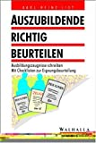 Berufsausbildung: Auszubildende richtig beurteilen.