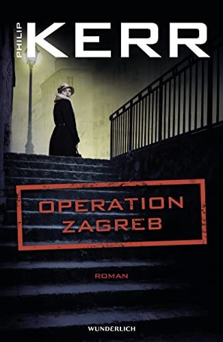 Philip Kerr - Operation Zagreb (Bernhard Gunther 10)