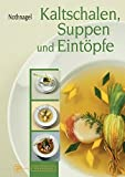 Suppen & Eint�pfe: Kaltschalen, Suppen und Eint�pfe