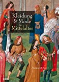 Kleidung: Kleidung und Mode im Mittelalter