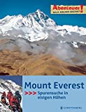 Berge: Abenteuer &amp; Wissen. Mount Everest: Spurensuche in eisigen Hhen