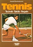 Tennis: Tennis. Technik, Taktik, Regeln
