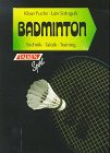 Badminton: Badminton. Technik. Taktik. Training.