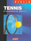 Tennis: Tennis. Die offiziellen Regeln. Wissenswertes von A- Z