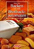 Brotbackautomaten: Backen mit dem Brotback-Automaten