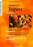 Ingwer: Gesund durch Ingwer