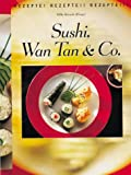 Sushi: Sushi, Wan Tan & Co.