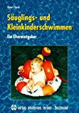 Schwimmen: Suglingsschwimmen und Kleinkinderschwimmen