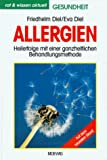 Allergien: Allergien. Heilerfolge mit einer ganzheitlichen Behandlungsmethode